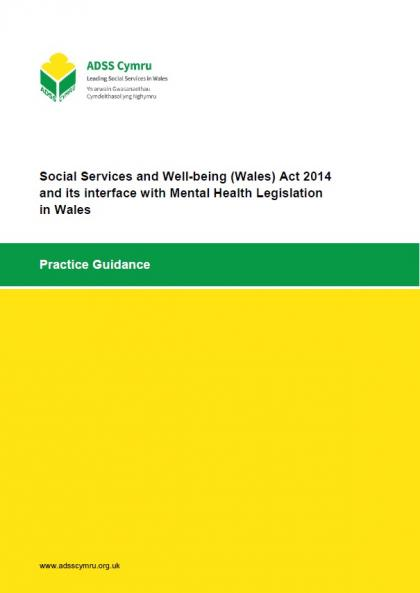 Social Services and Well-being (Wales) Act 2014 and its interface with Mental Health Legislation in Wales